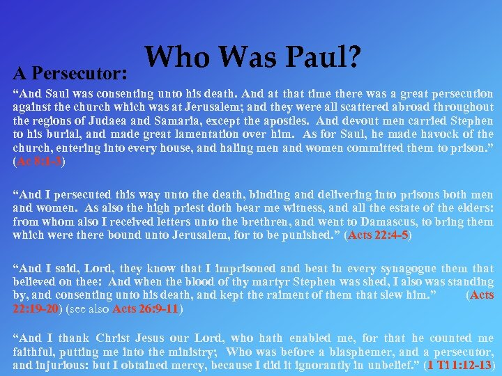 "• A Persecutor: Who Was Paul? ""And Saul was consenting unto his death."