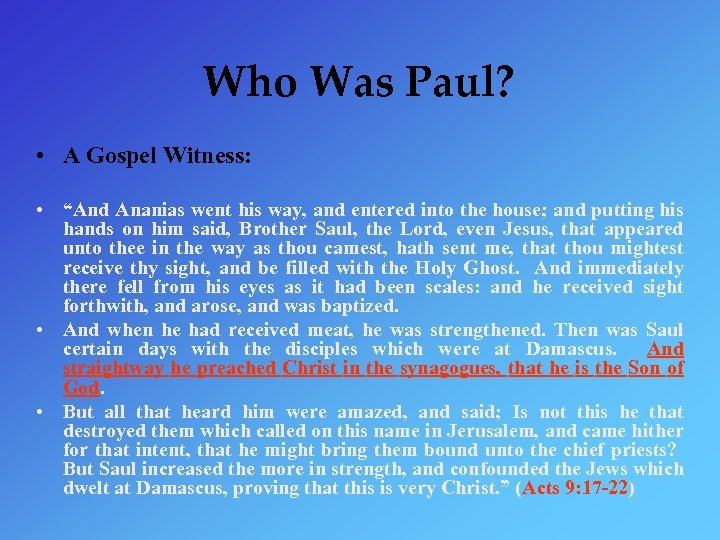 "Who Was Paul? • A Gospel Witness: • ""And Ananias went his way, and"