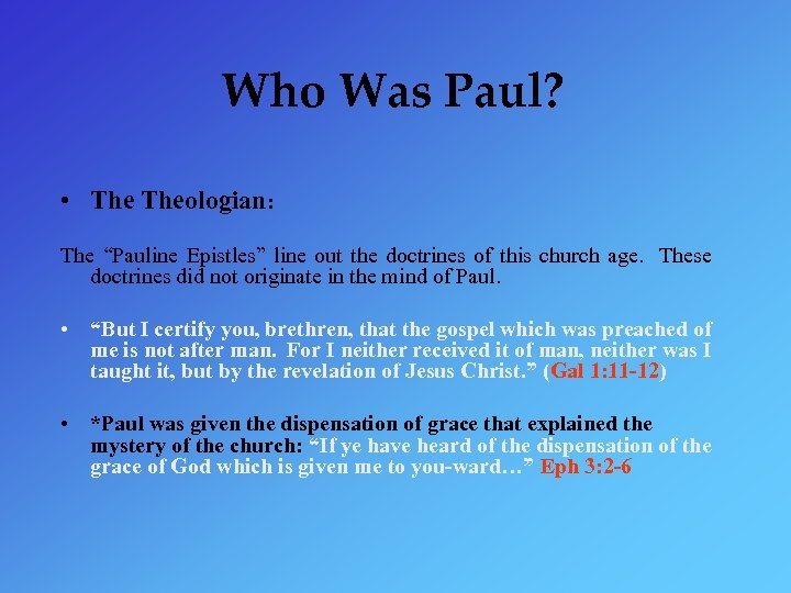"Who Was Paul? • Theologian: The ""Pauline Epistles"" line out the doctrines of this"