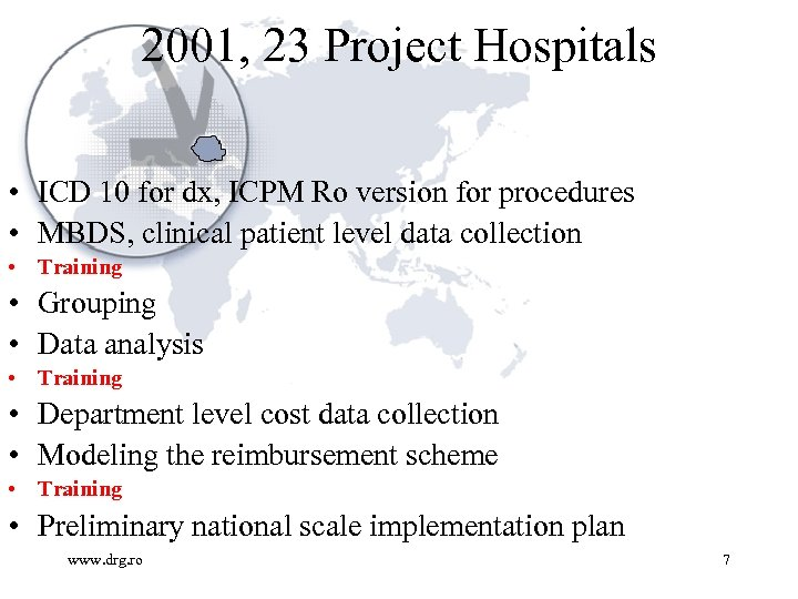 2001, 23 Project Hospitals • ICD 10 for dx, ICPM Ro version for procedures