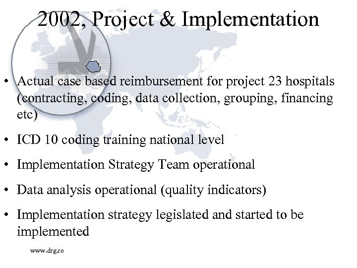 2002, Project & Implementation • Actual case based reimbursement for project 23 hospitals (contracting,