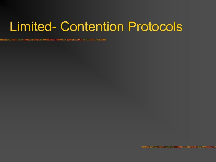 Limited- Contention Protocols