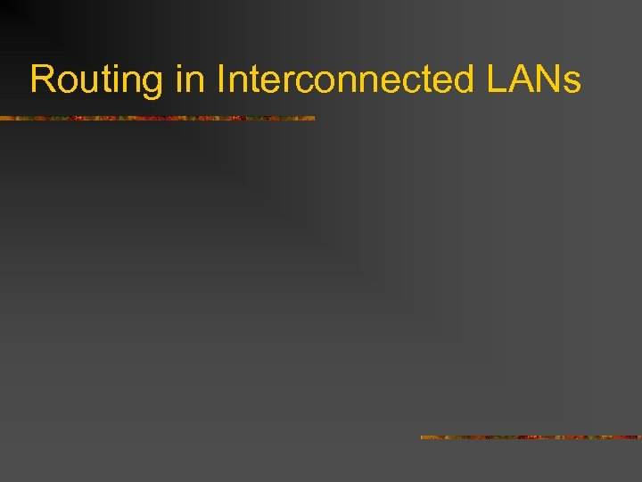 Routing in Interconnected LANs
