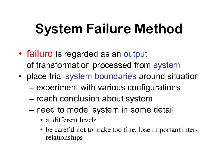 System Failure Method • failure is regarded as an output of transformation processed from