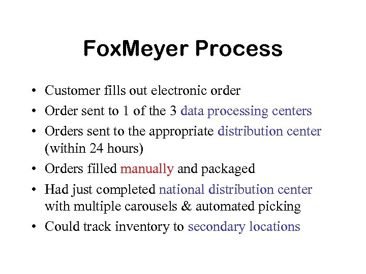 Fox. Meyer Process • Customer fills out electronic order • Order sent to 1