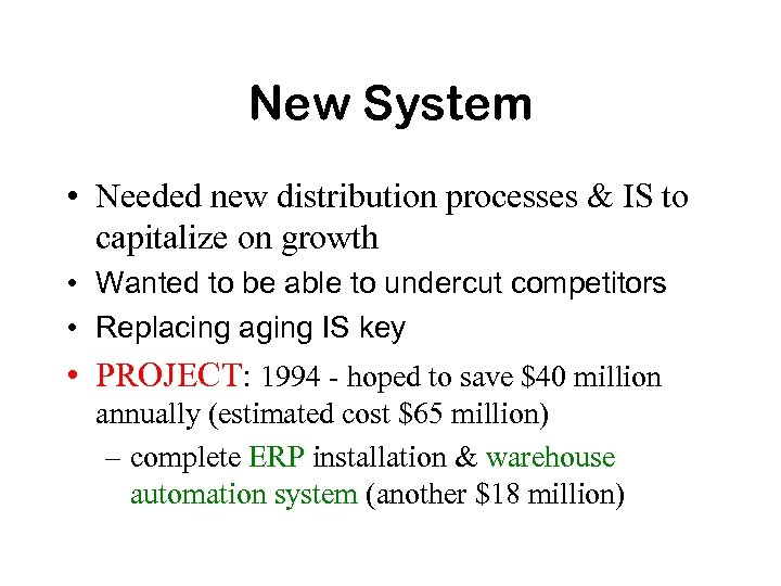 New System • Needed new distribution processes & IS to capitalize on growth •