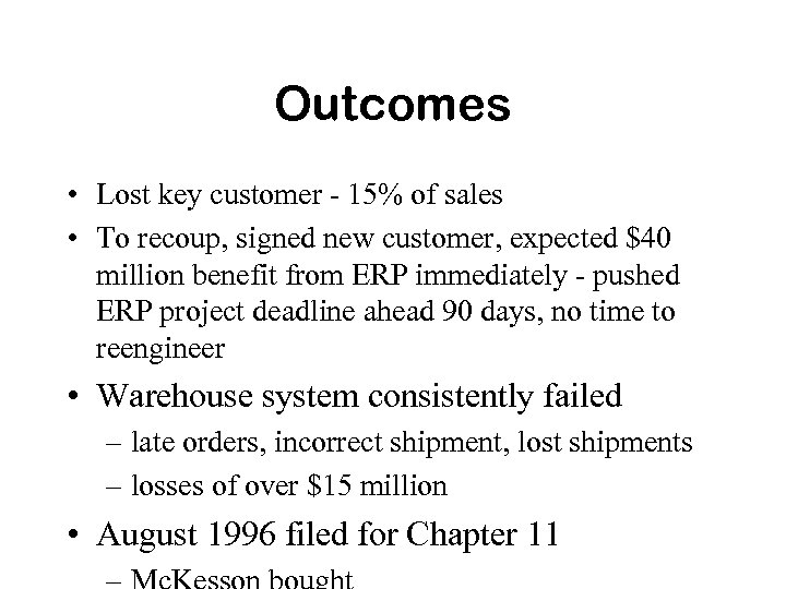 Outcomes • Lost key customer - 15% of sales • To recoup, signed new