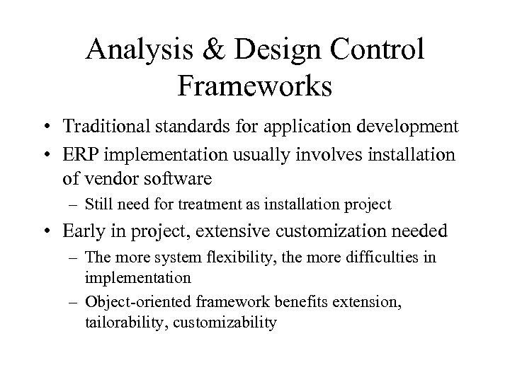 Analysis & Design Control Frameworks • Traditional standards for application development • ERP implementation