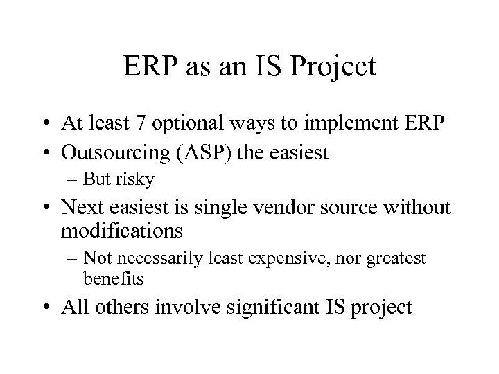 ERP as an IS Project • At least 7 optional ways to implement ERP