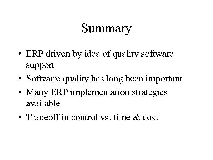 Summary • ERP driven by idea of quality software support • Software quality has