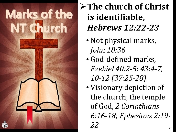 Marks of the NT Church Ø The church of Christ is identifiable, Hebrews 12:
