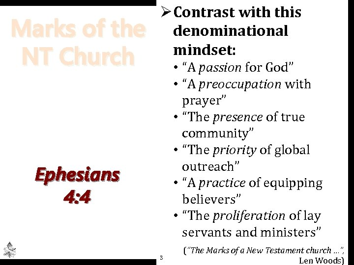 "Marks of the NT Church Ø Contrast with this denominational mindset: • ""A passion"