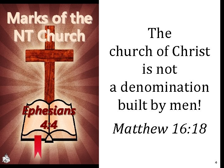 Marks of the NT Church Ephesians 4: 4 The church of Christ is not