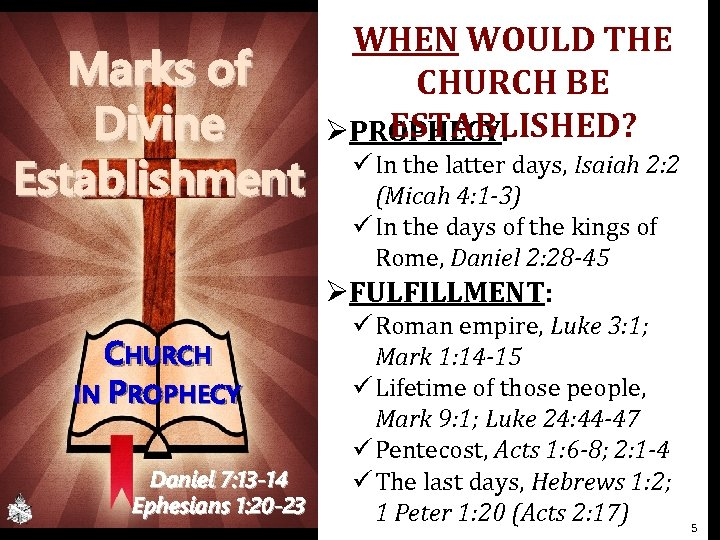 Marks of Divine Establishment WHEN WOULD THE CHURCH BE ESTABLISHED? ØPROPHECY: ü In the