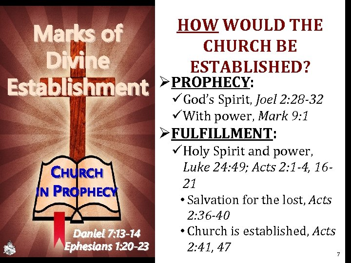 Marks of Divine Establishment HOW WOULD THE CHURCH BE ESTABLISHED? ØPROPHECY: üGod's Spirit, Joel
