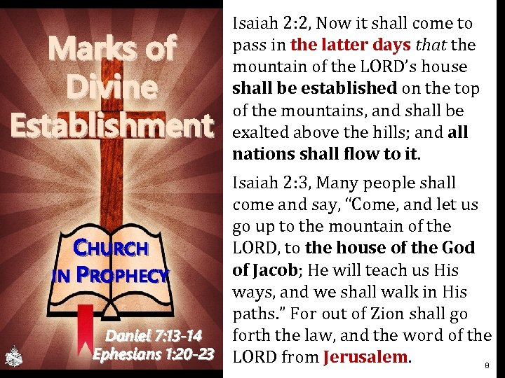 Marks of Divine Establishment Isaiah 2: 2, Now it shall come to pass in