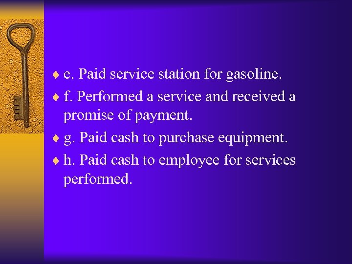 ¨ e. Paid service station for gasoline. ¨ f. Performed a service and received