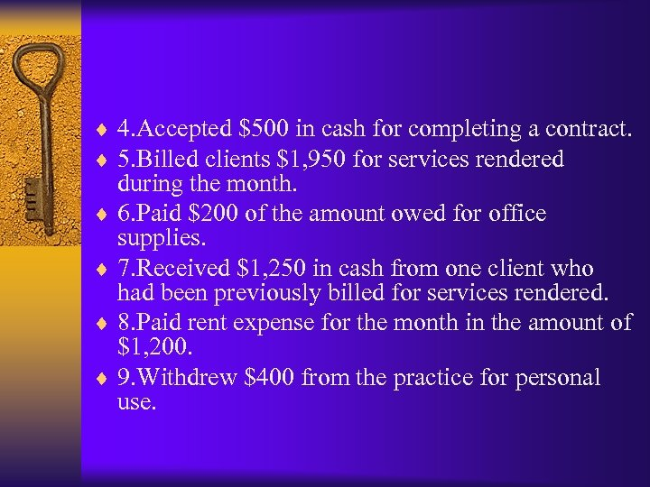 ¨ 4. Accepted $500 in cash for completing a contract. ¨ 5. Billed clients