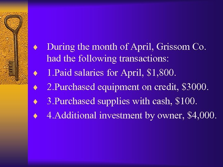 ¨ During the month of April, Grissom Co. ¨ ¨ had the following transactions: