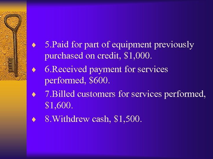 ¨ 5. Paid for part of equipment previously purchased on credit, $1, 000. ¨