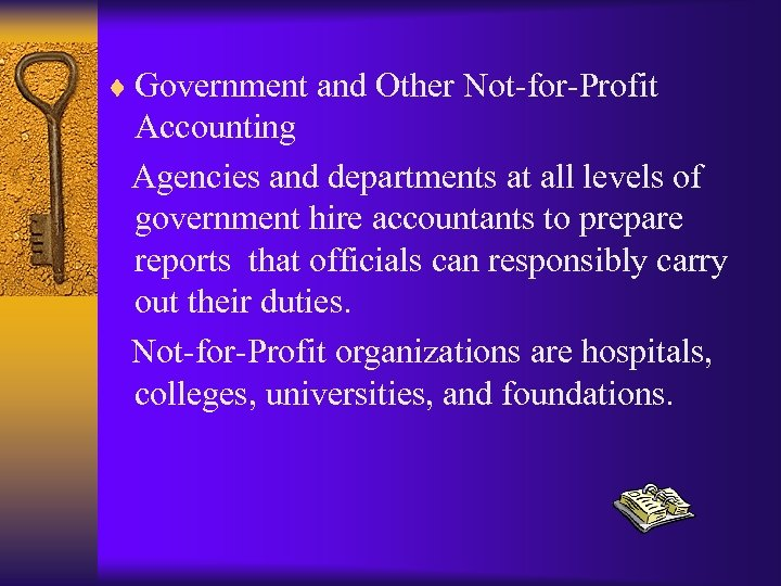 ¨ Government and Other Not-for-Profit Accounting Agencies and departments at all levels of government