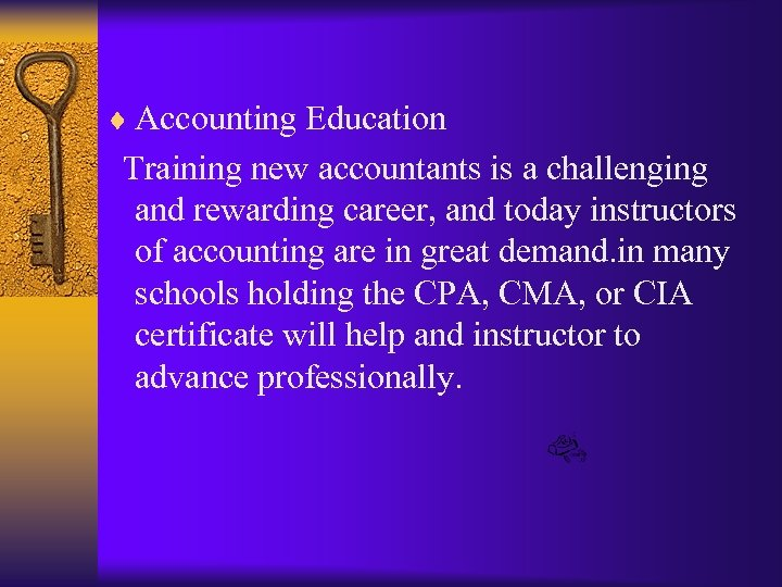 ¨ Accounting Education Training new accountants is a challenging and rewarding career, and today