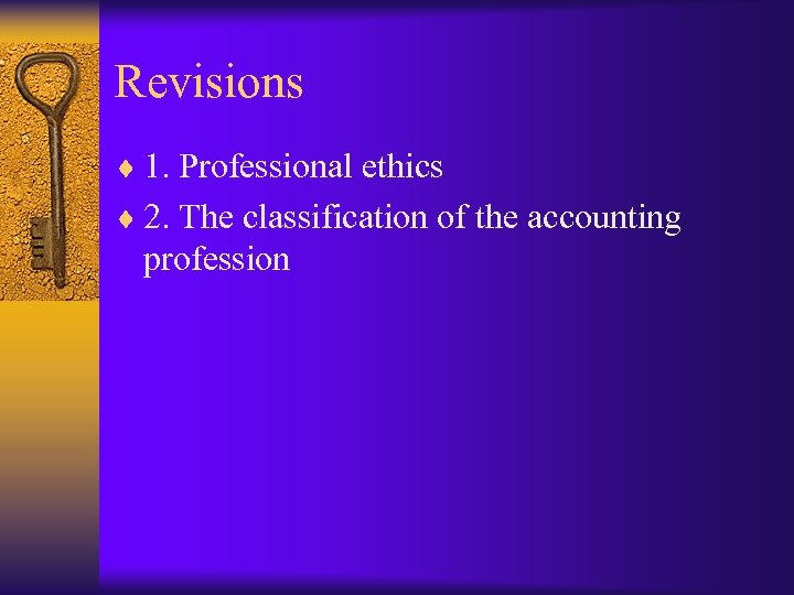 Revisions ¨ 1. Professional ethics ¨ 2. The classification of the accounting profession