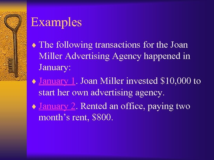 Examples ¨ The following transactions for the Joan Miller Advertising Agency happened in January: