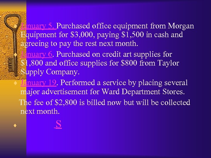 ¨ January 5. Purchased office equipment from Morgan Equipment for $3, 000, paying $1,