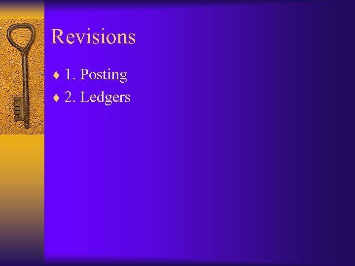 Revisions ¨ 1. Posting ¨ 2. Ledgers
