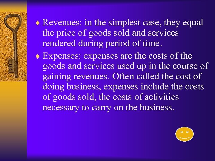 ¨ Revenues: in the simplest case, they equal the price of goods sold and