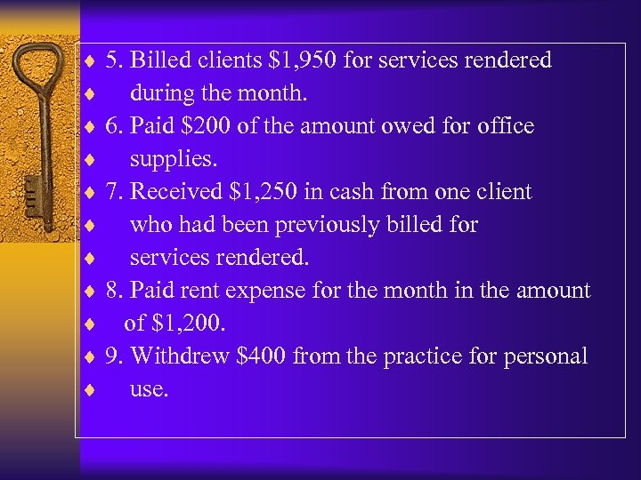 ¨ 5. Billed clients $1, 950 for services rendered ¨ during the month. ¨