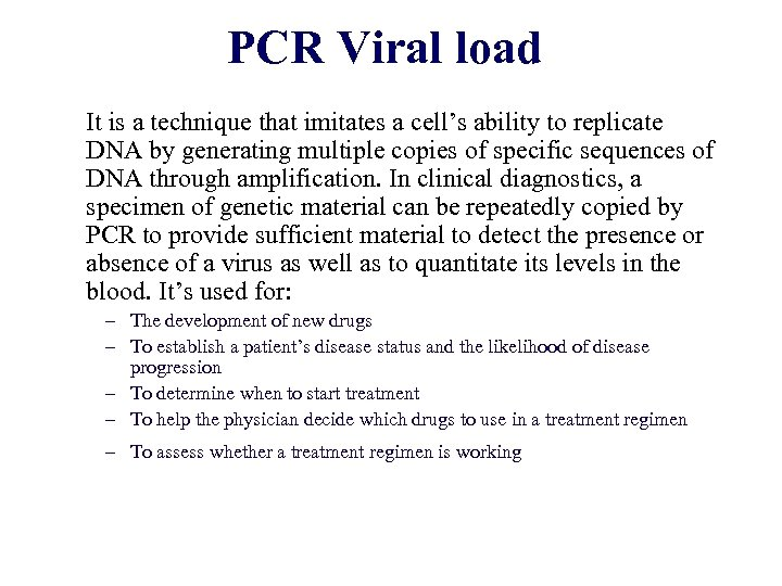 PCR Viral load It is a technique that imitates a cell's ability to replicate