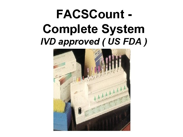 FACSCount Complete System IVD approved ( US FDA )