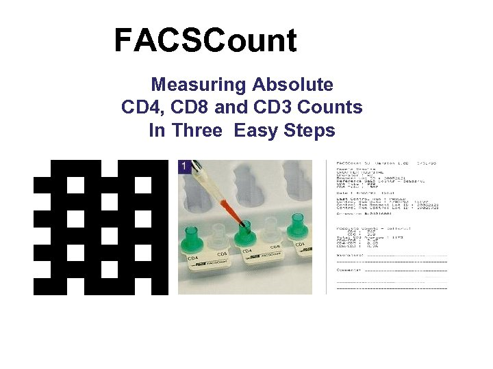 FACSCount Measuring Absolute CD 4, CD 8 and CD 3 Counts In Three Easy