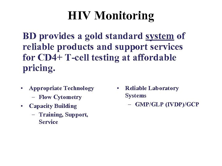 HIV Monitoring BD provides a gold standard system of reliable products and support services
