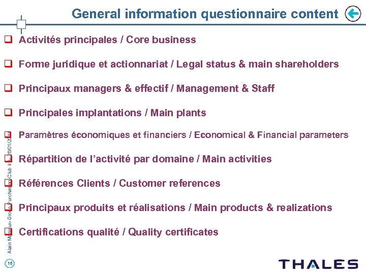 General information questionnaire content q Activités principales / Core business q Forme juridique et