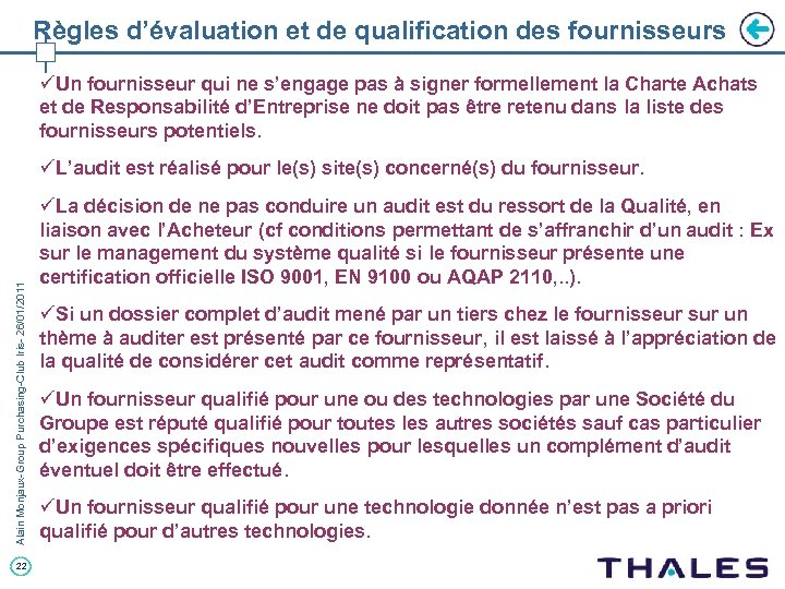 Règles d'évaluation et de qualification des fournisseurs üUn fournisseur qui ne s'engage pas à