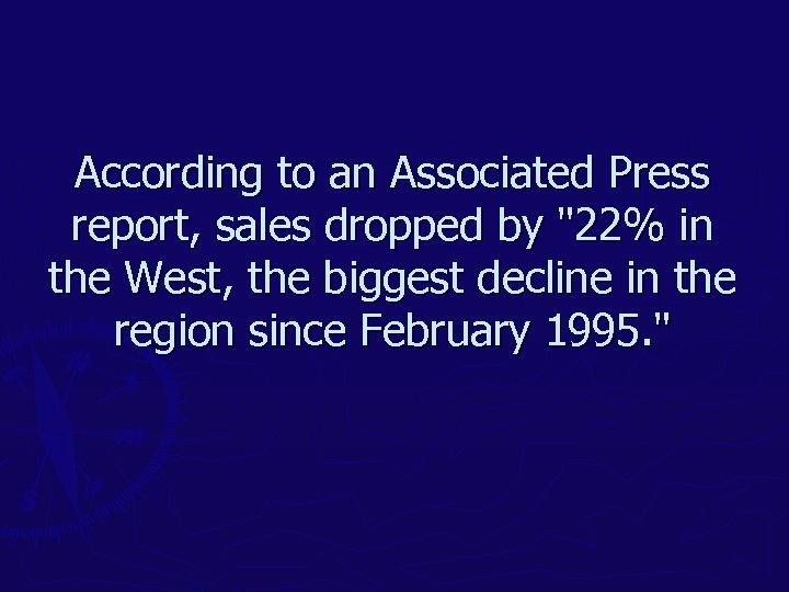 According to an Associated Press report, sales dropped by