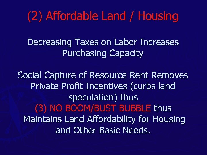 (2) Affordable Land / Housing Decreasing Taxes on Labor Increases Purchasing Capacity Social Capture
