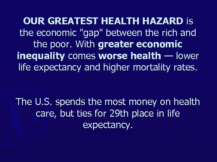 OUR GREATEST HEALTH HAZARD is the economic