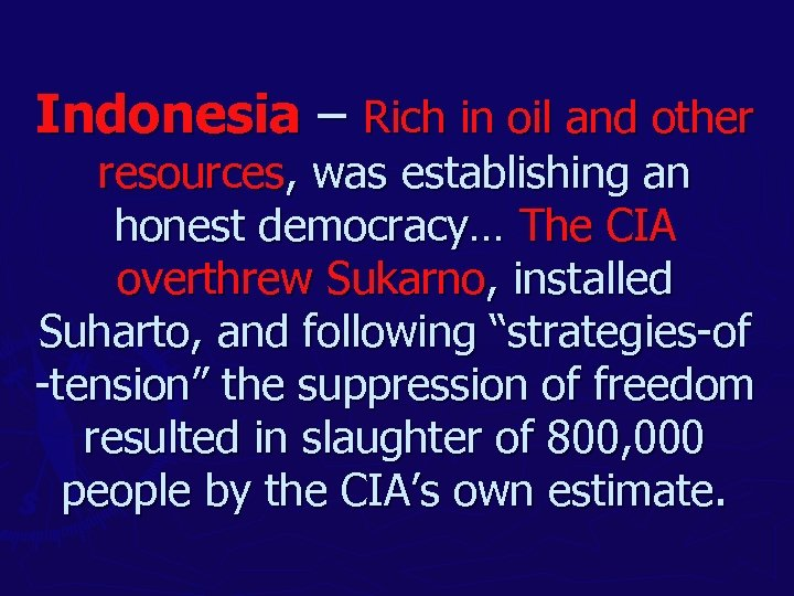 Indonesia – Rich in oil and other resources, was establishing an honest democracy… The