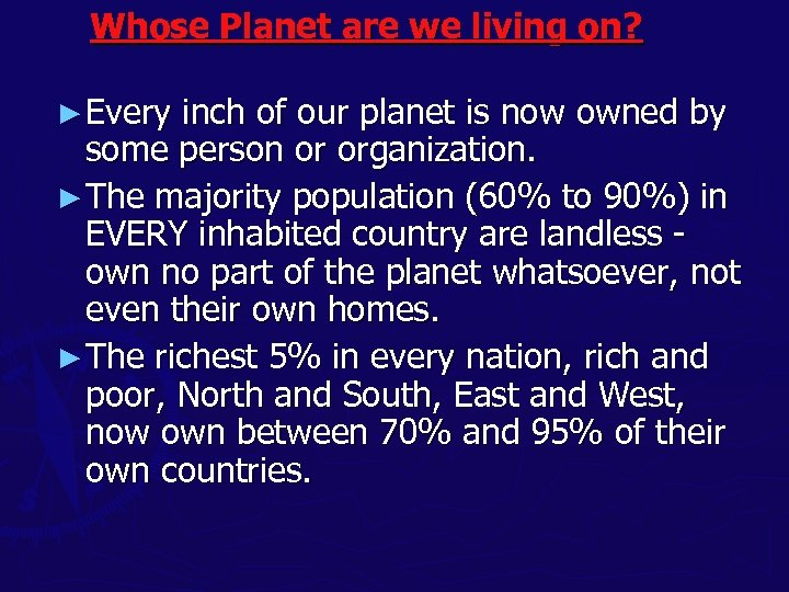 Whose Planet are we living on? ► Every inch of our planet is now