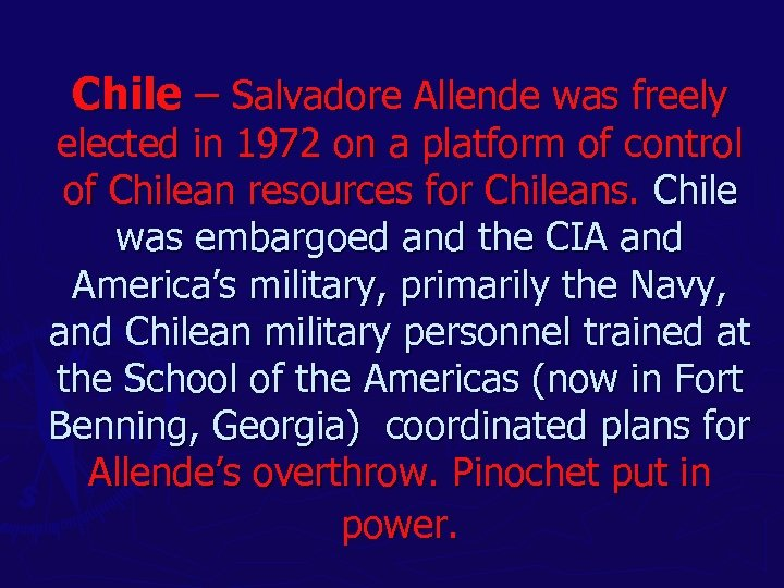 Chile – Salvadore Allende was freely elected in 1972 on a platform of control