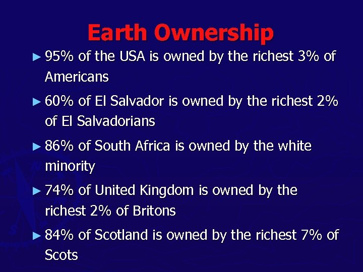 Earth Ownership ► 95% of the USA is owned by the richest 3% of