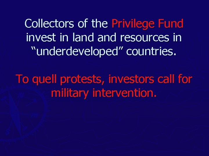 """Collectors of the Privilege Fund invest in land resources in """"underdeveloped"""" countries. To quell"""