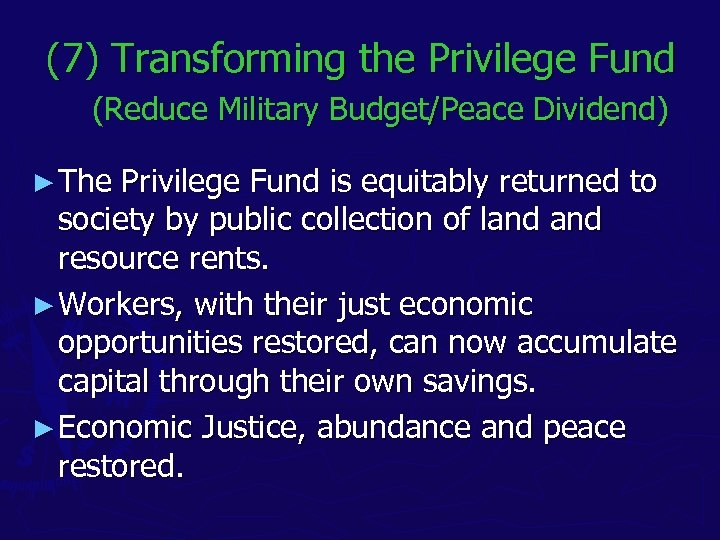 (7) Transforming the Privilege Fund (Reduce Military Budget/Peace Dividend) ► The Privilege Fund is