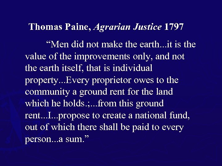 """Thomas Paine, Agrarian Justice 1797 """"Men did not make the earth. . . it"""