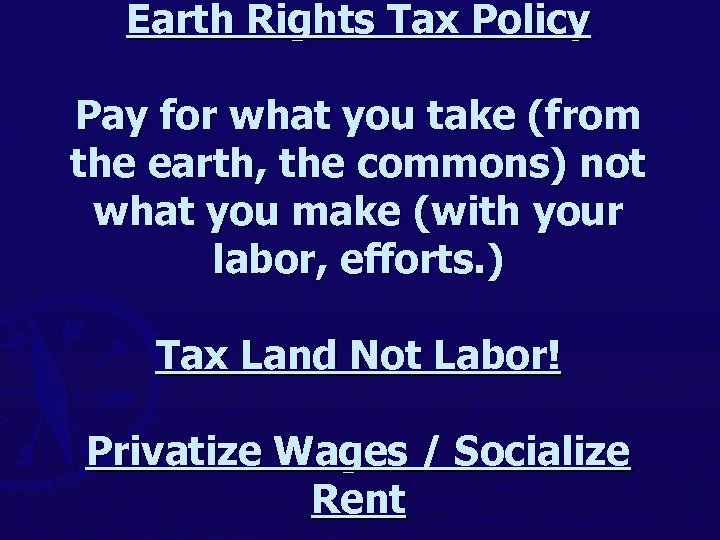Earth Rights Tax Policy Pay for what you take (from the earth, the commons)