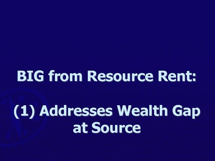 BIG from Resource Rent: (1) Addresses Wealth Gap at Source